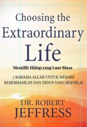 Cover Choosing The Extraordinary Life oleh Robert Jeffress