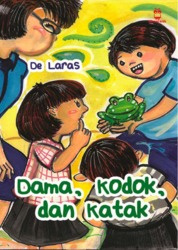 Dama, Kodok, dan Katak by De Laras Cover