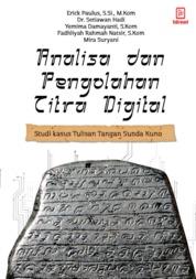 Cover Analisa dan pengolahan citra digital : Studi Kasus Tulisan Tangan Sunda kuno oleh Erick Paulus