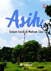 Asih : Sobat Kecil di Makam Ibu by De Laras Cover