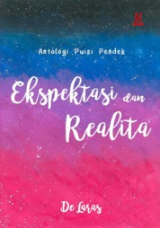 Ekspektasi dan Realita : Antologi Puisi Pendek by De Laras Cover