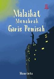 Cover Malaikat Menabrak Garis Pemisah oleh Maurinta