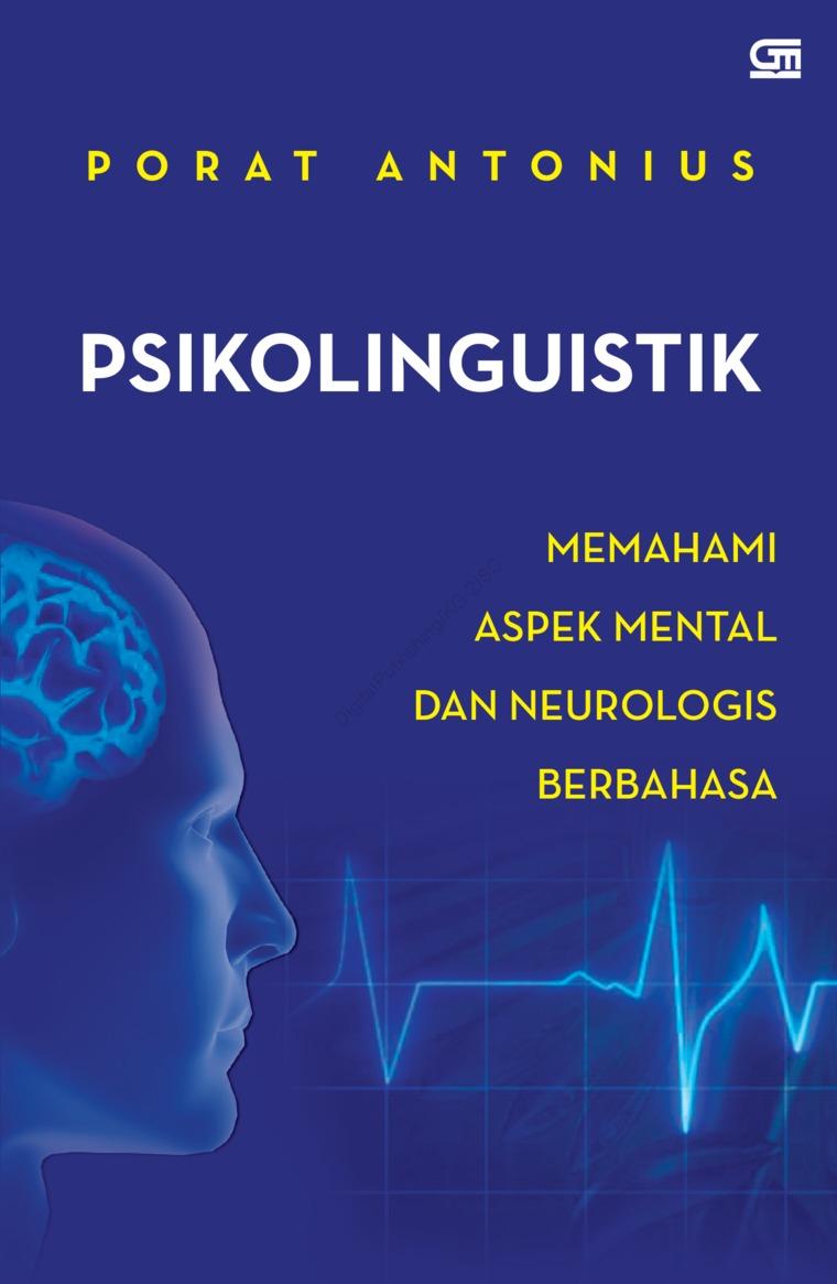 Buku Digital PSIKOLINGUISTIK : Memahami Aspek Mental & Neurologis Berbahasa oleh Porat Antonius