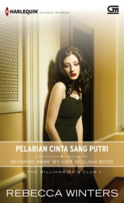 Harlequin Koleksi Istimewa: Pelarian Cinta Sang Putri (Whisked Away by her Sicilian Boss) by Rebecca Winters Cover