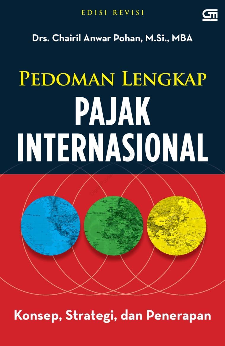 Pedoman Lengkap Pajak Internasional Ed. Revisi by Drs. Chairil Anwar Pohan, M.Si, MBA Digital Book