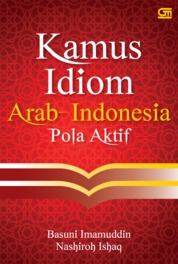 Kamus Idiom Arab - Indonesia Pola Aktif (Cover baru) by Basuki Imamudin Cover