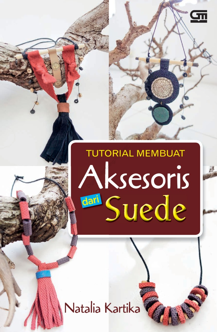 Tutorial Membuat Aksesoris dari Suede by Natalia Kartika Digital Book