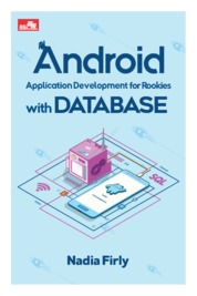 Cover Android Application Development for Rookies with Database oleh Nadia Firly