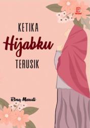 Cover Ketika Hijabku Terusik oleh Rina Maruti