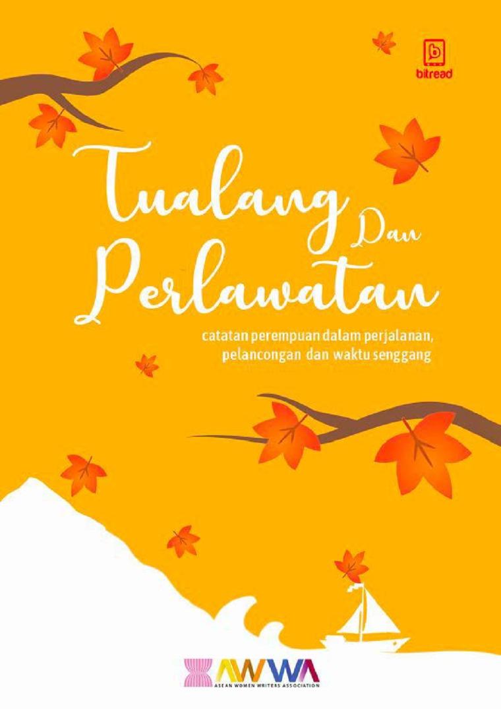 Tualang dan Perlawatan : Catatan perempuan dalam perjalanan pelancongan dan waktu senggang by ASEAN Women Writer Association Digital Book