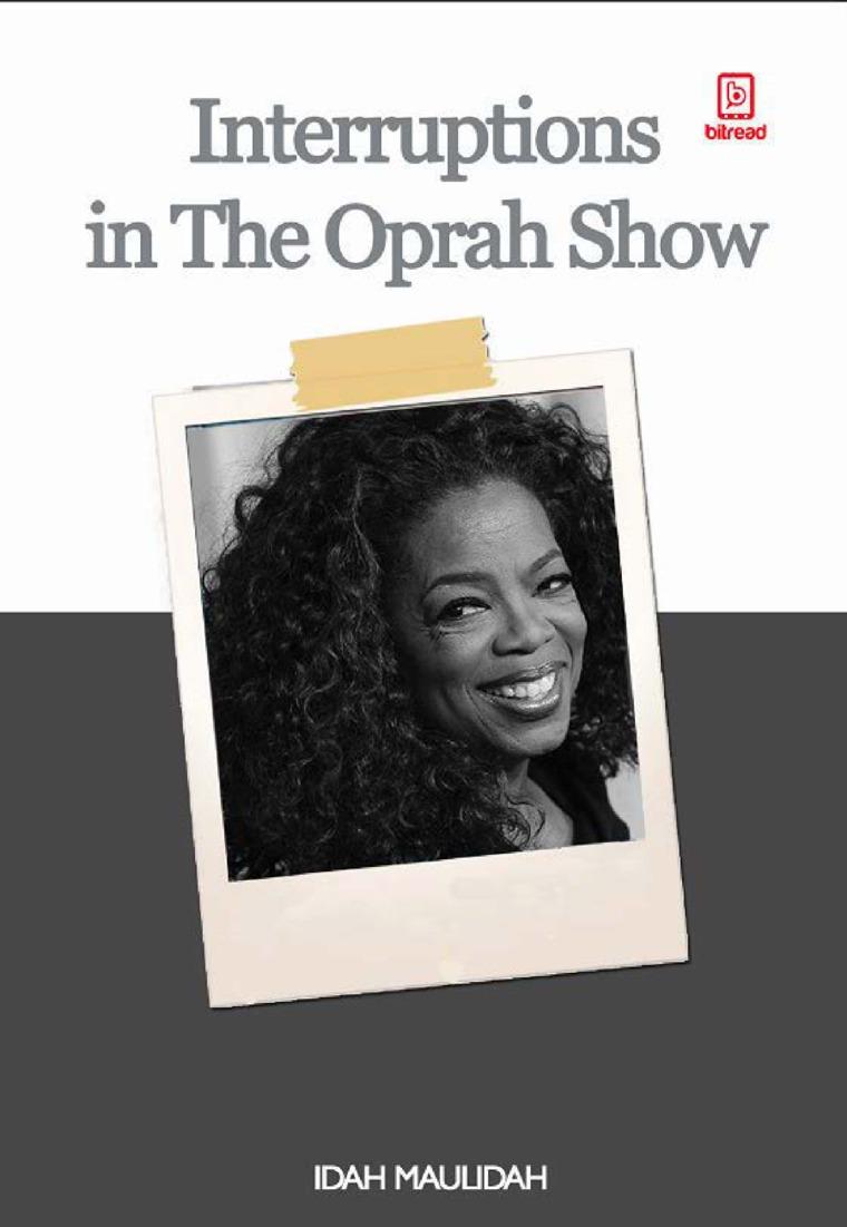 Buku Digital Interruptions in The Oprah Shows : a case study of conversational analysis oleh Idah Maulidah