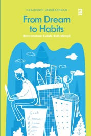 Cover From Dream to Habits oleh Hasanudin Abdurakhman