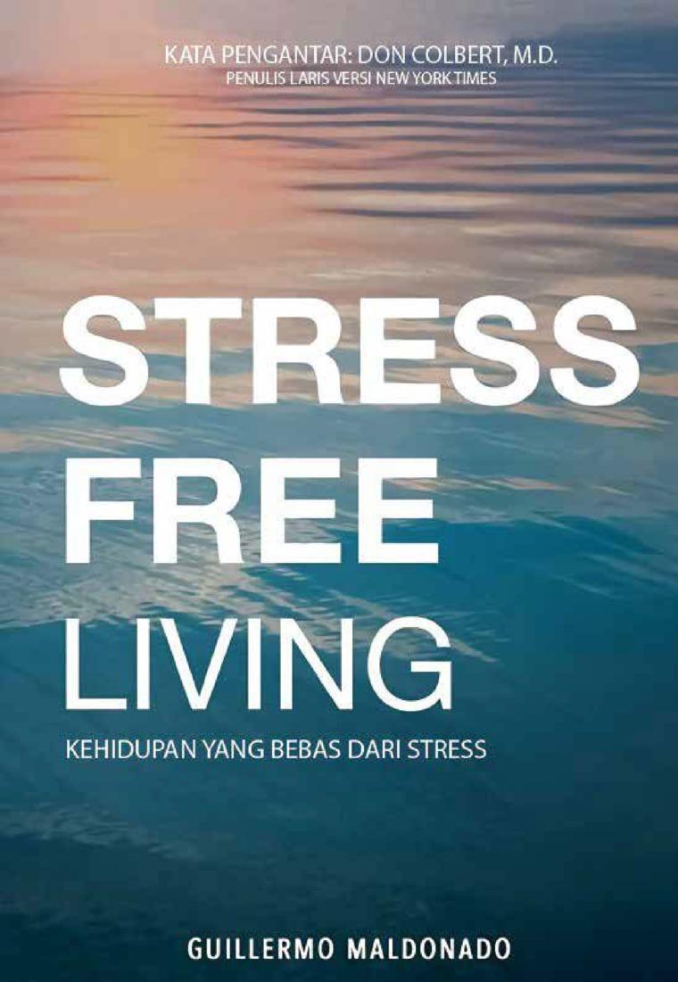Buku Digital Stress Free Living (Kehidupan yang Bebas dari Stress) oleh Guillermo Maldonado