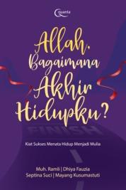 Cover Allah, Bagaimana Akhir Hidupku? oleh Muh. Ramli