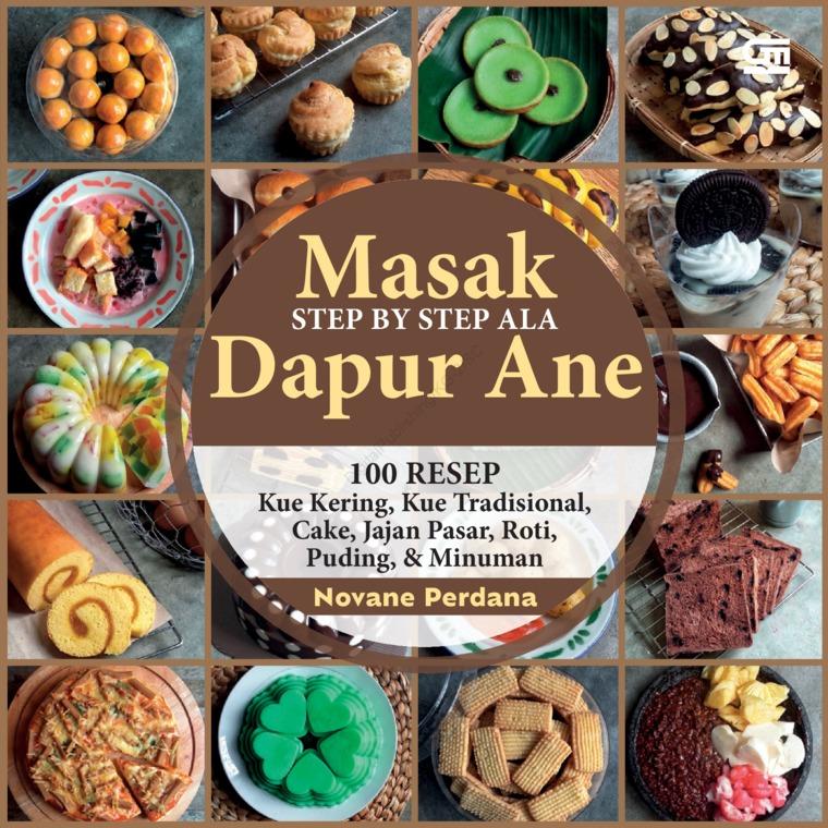 Masakan SBS ala Dapur Ane: 100 Resep Kue kering, kue tradisional, cake, jajanan, roti, puding & minuman by Nova Perdana Digital Book