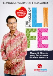 Cover The Miracle of Life oleh Longgar Wahyudi Triasmoro