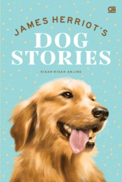 Kisah-Kisah Anjing (Dog Stories) by James Herriot Cover
