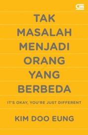 Cover Tak Masalah Menjadi Orang yang Berbeda (It's Okay, You're Just Different) oleh Kim Doo Eung