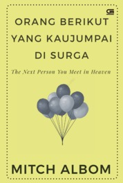 Orang Berikut yang Kaujumpai di Surga (The Next Person you Meet in Heaven) by Mitch Albom Cover