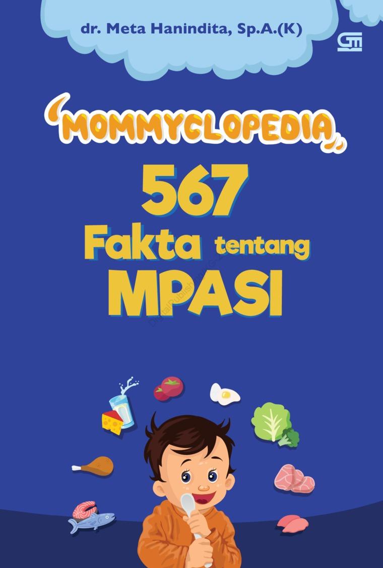 Buku Digital Mommyclopedia 567 Fakta Tentang MPASI oleh dr. Meta Hanindita, Sp.A(K)