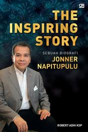 Cover The Inspiring Story: Sebuah Biografi Jonner Napitupulu (SC) oleh Robert Adhi Ksp
