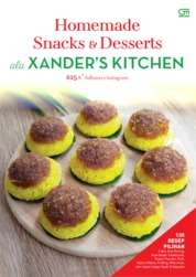 Homemade Snacks & Desserts ala XANDER'S KITCHEN by Junita Cover