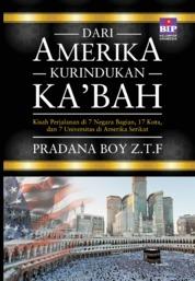 Cover DARI AMERIKA KURINDUKAN KA'BAH oleh PRADANA BOY Z.T.F