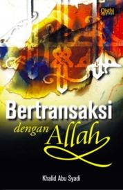 Cover Bertransaksi dengan Allah oleh Dr. Khalid Abu Syadi