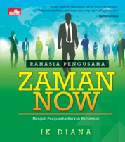 Rahasia Pengusaha Zaman Now by I. K. Diana Cover
