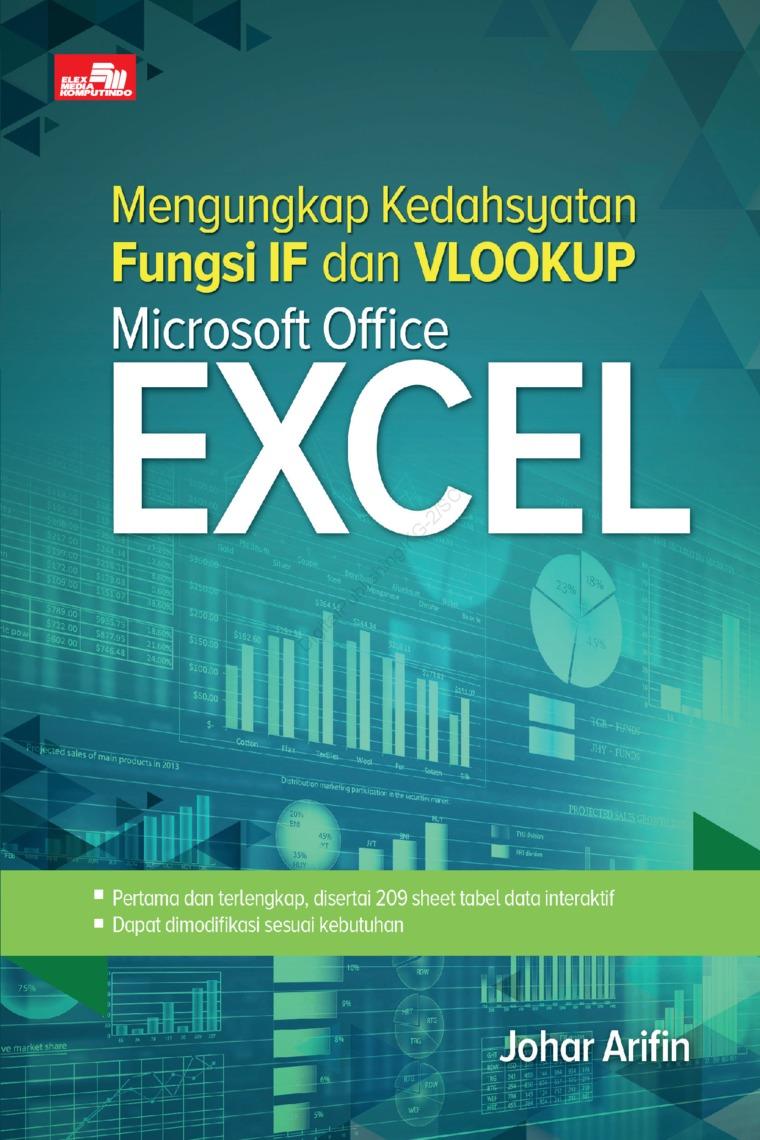 Mengungkap Kedahsyatan Fungsi IF dan VLOOKUP Microsoft Office Excel by Johar Arifin Digital Book
