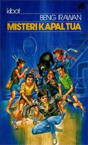 Kibot Misteri Kapal Tua by Beng Irawan Cover