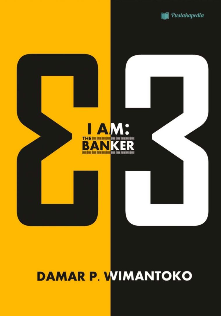 I AM: THE BANKER 3 by Damar P. Wimantoko Digital Book