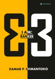 Cover I AM: THE BANKER 3 oleh Damar P. Wimantoko