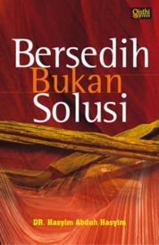 Bersedih Bukan Solusi by Dr. Hasyim Abduh Hasyim Cover