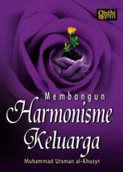 Membangun Harmonisme Keluarga by Muhammad Ustman al-Khusyt Cover