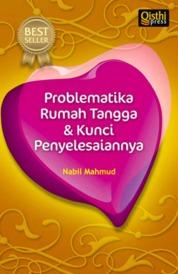 Problematika Rumah Tangga dan Kunci Penyelesaiannya by Nabil Mahmud Cover