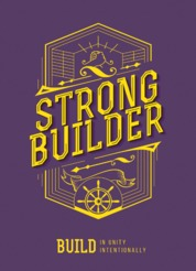 Cover STRONG BUILDER - Build in Unity and Intentionally oleh Hendi Gunawan, Josua Iwan Wahyudi, dan Darwin Liang (Abbalove Ministries Barat)