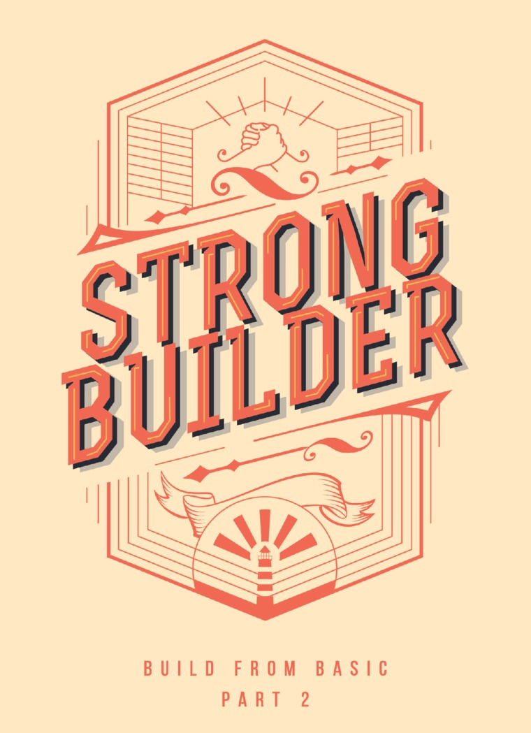 Buku Digital STRONG BUILDER - Built from Basic Part II oleh Hendi Gunawan & Josua Iwan Wahyudi (Abbalove Ministries Barat)