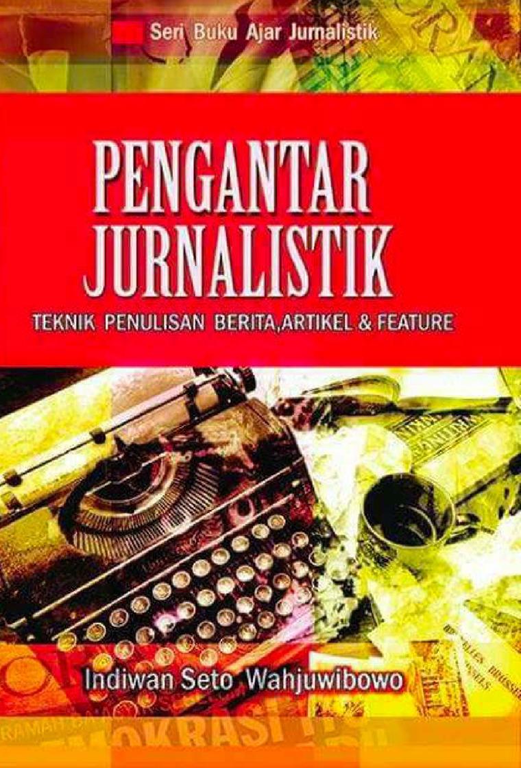 PENGANTAR JURNALISTIK by Dr. Indiwan Seto Wahjuwibowo Digital Book