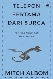 Telepon Pertama dari Surga (The First Phone Call from Heaven) by Mitch Albom Cover