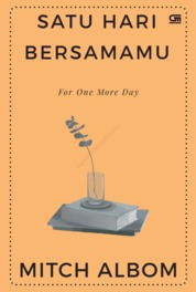 Satu Hari Bersamamu (For One More Day) by Mitch Albom Cover