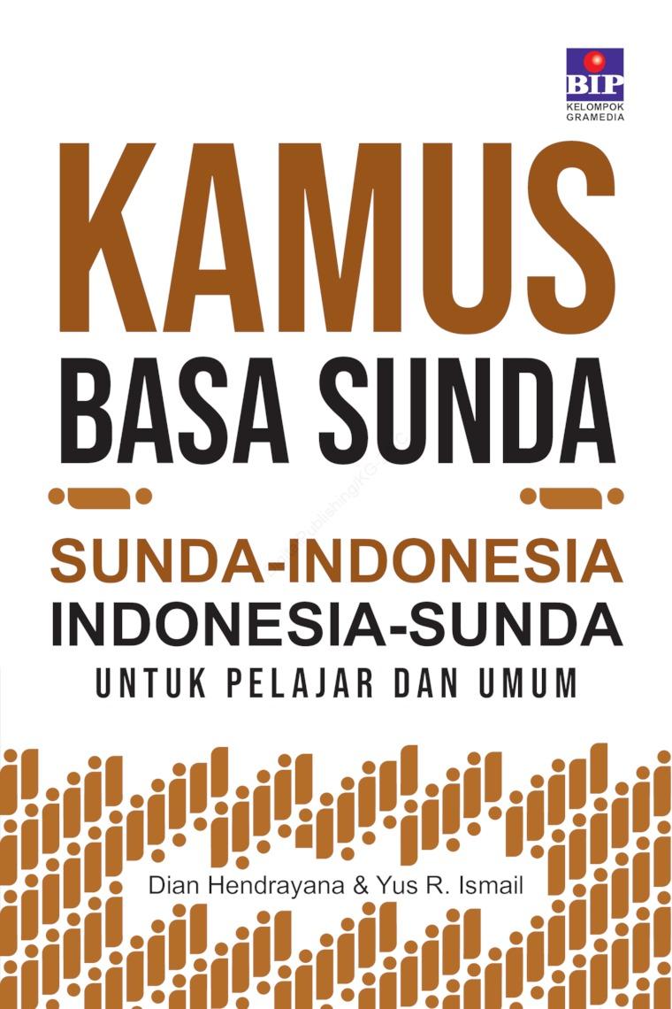 Buku Digital Kamus Basa Sunda - Indonesia , Indonesia - Sunda Untuk Pelajar & Umum oleh Dian Henrayana & Yus R. Ismail
