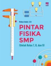 Cover Pintar Fisika SMP oleh Wahyu Indah Retnowati