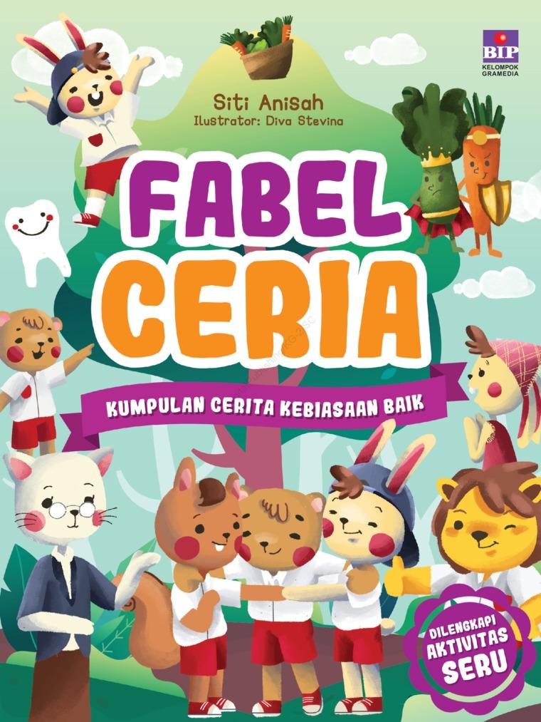 Buku Digital Fabel Ceria : Kumpulan Cerita Kebiasaan Baik oleh Diti Anisah