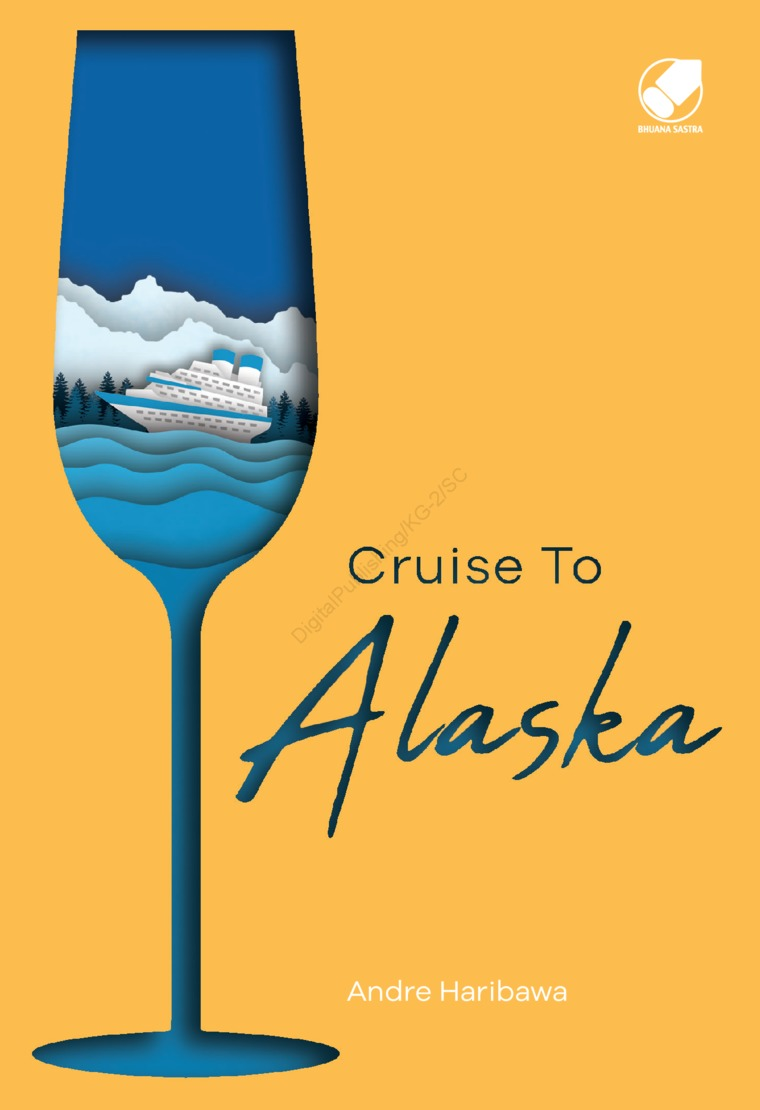 Buku Digital Cruise To Alaska oleh Andre Haribawa