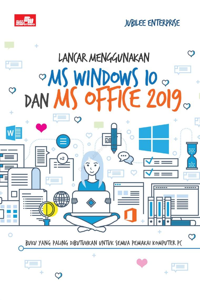 Lancar Menggunakan MS Windows 10 dan MS Office 2019 by Jubilee Enterprise Digital Book