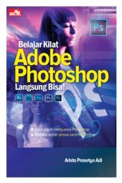 Cover Belajar Kilat Adobe Photoshop Langsung Bisa! oleh Arista Prasetyo Adi