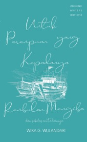 Untuk Perempuan yang Kepadanya Rembulan Mengiba by Wika Gita Wulandarii Cover