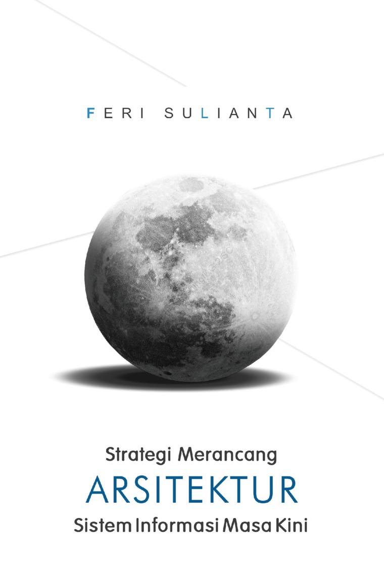 Buku Digital Strategi Merancang Arsitektur Sistem Informasi Masa Kini oleh Feri Sulianta