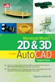 Cover Membuat Model 2D & 3D dengan AutoCAD Tingkat Dasar oleh Suparno Sastra M.